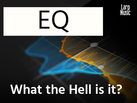 EQ in Music Production – What is it and How Does it Work?