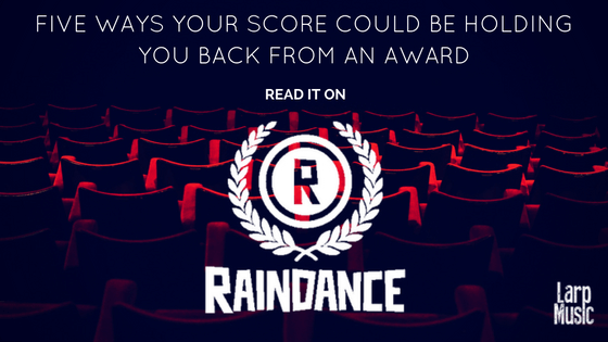 5 Ways Your Score Could be Holding You Back from an Award   Larp Music   Jim Hustwit