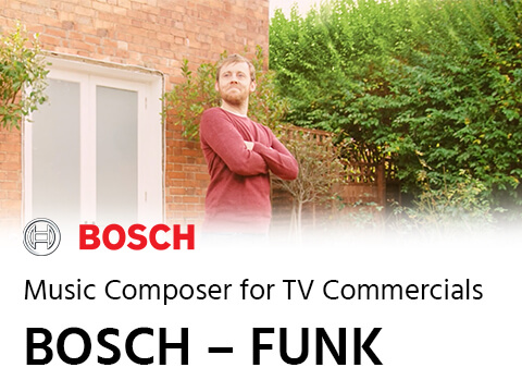 Music Composer for TV Commercials – BOSCH – Funk