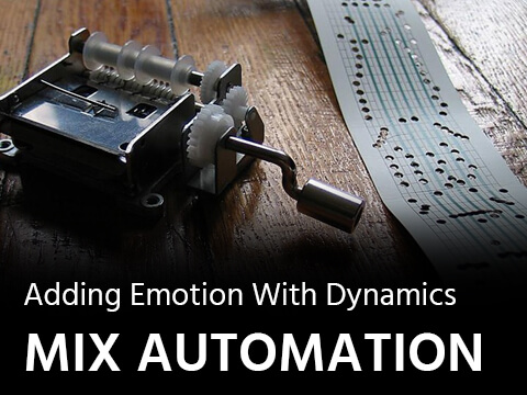 Mix Automation – Adding Emotion With Dynamics