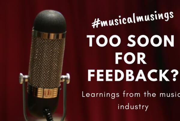 Too Soon For Feedback #MusicalMusings