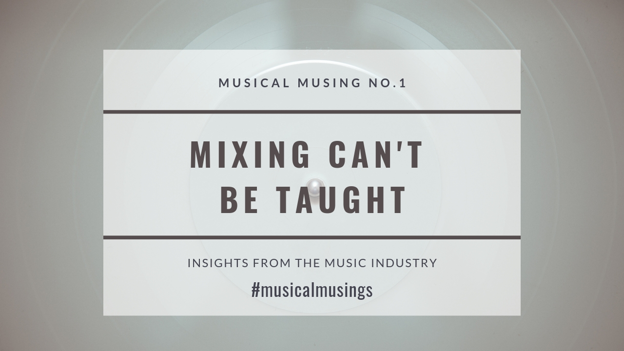 Mixing Can't Be Taught