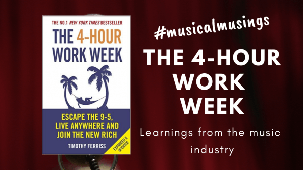The Four Hour Work Week Musical Musing 2
