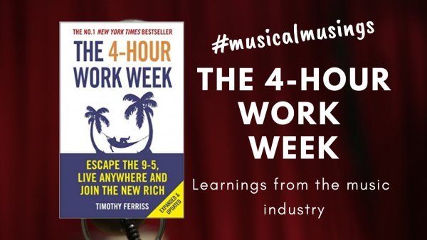 The Four Hour Work Week Musical Musing 3
