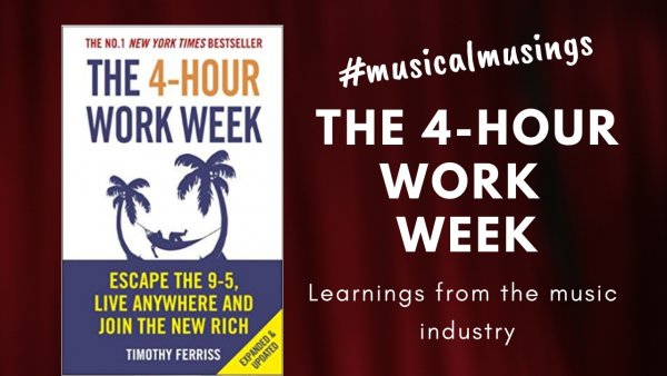 The Four Hour Work Week Musical Musing