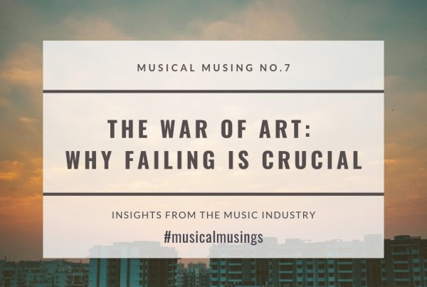 The War of Art - Why Failing Is Crucial - Musical Musing No.7 - Insights from the Music Industry
