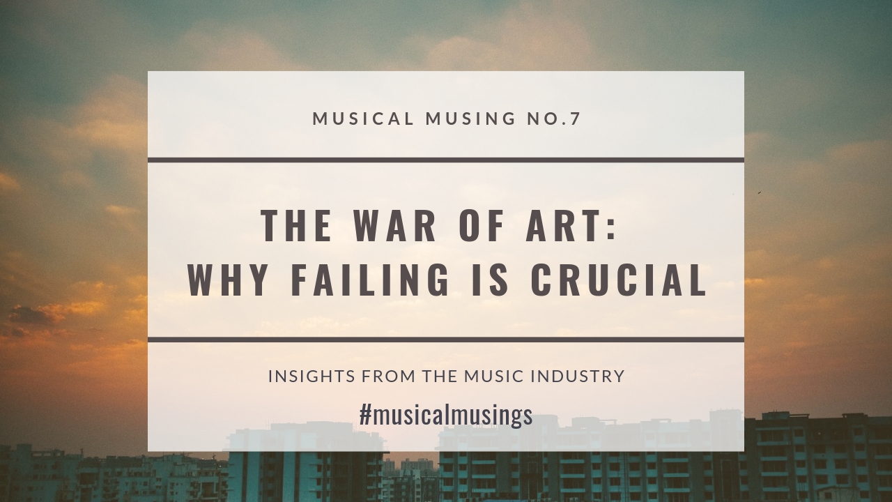 The War of Art – Why Failing Is Crucial