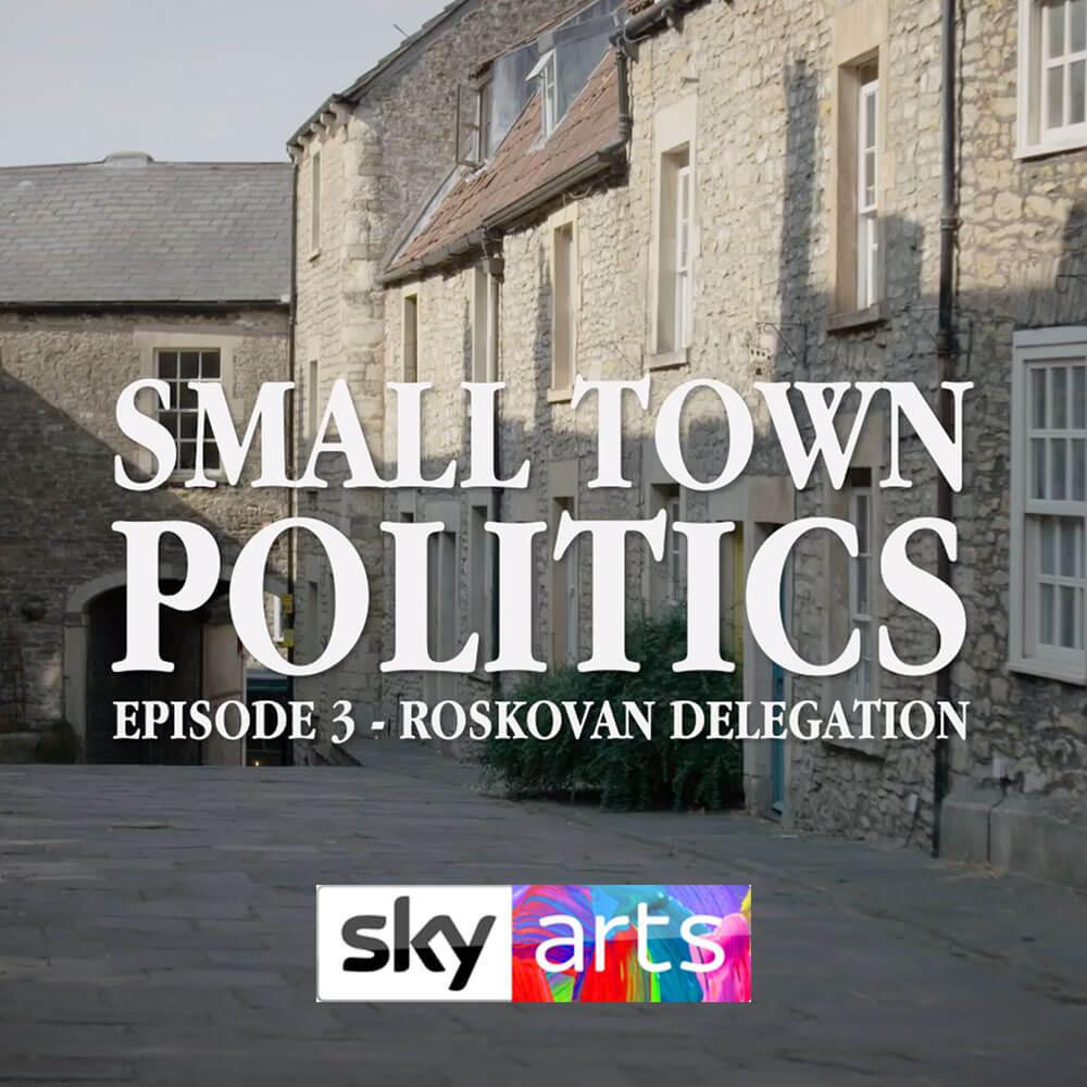 Small Town Politics (Sky Arts)