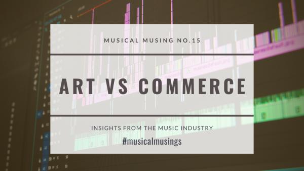 Art vs Commerce - Musical Musings 15