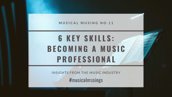 Becoming a Music Professiona - Musical Musing No.11
