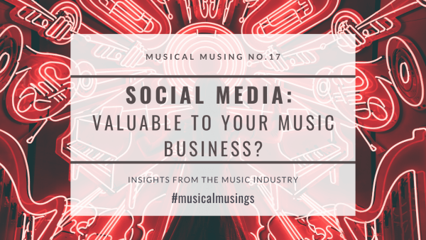 Social Media Is It valuable to your business Musical Musing No17