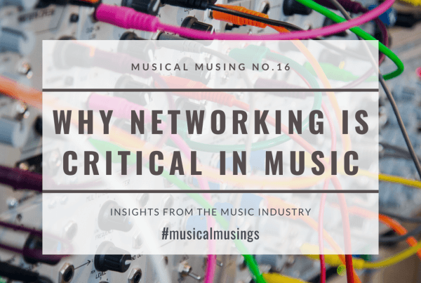 Why Networking Is Critical in Music_Musical Musing 16