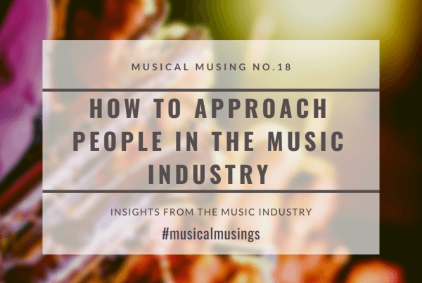 How To Approach People in the Music Industry Musical Musing no.18