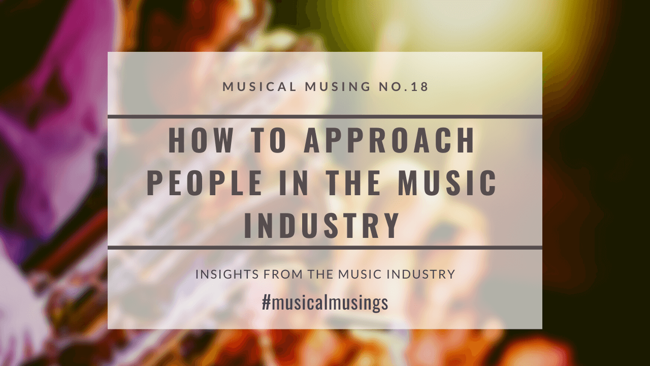 How To Approach People In The Music Industry