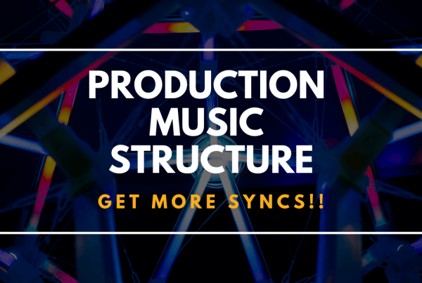 Production Music Structure - Get More Syncs