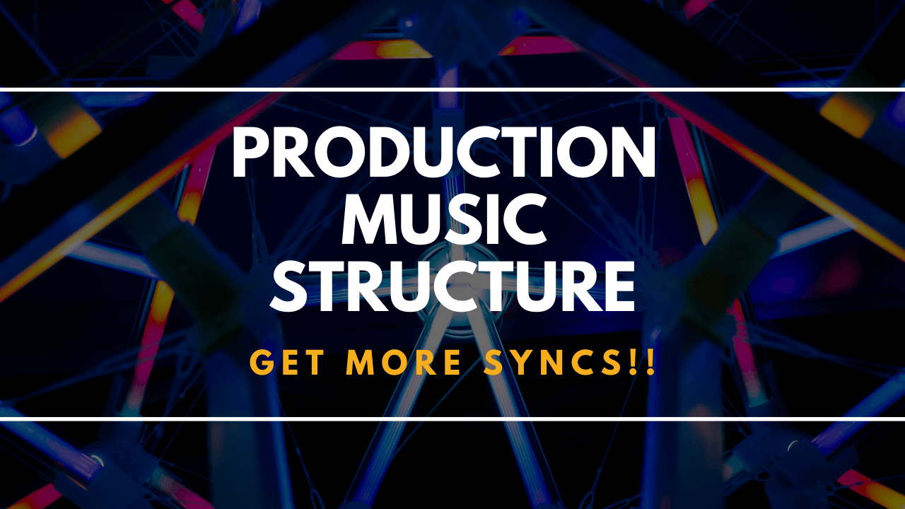 Production Music Structure